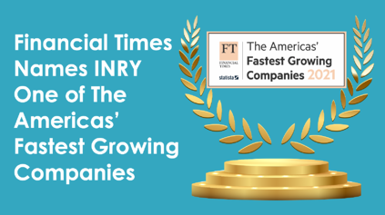 INRY Moves Up the FT 500 List of Americas' Fastest-Growing Companies 2021